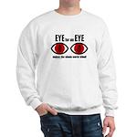 Eye for an Eye Sweatshirt