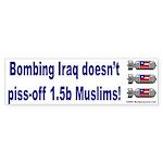 Bombing Muslims Bumper Sticker
