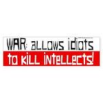 War Idiots Bumper Sticker