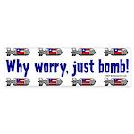 Why Worry Bumper Sticker