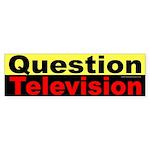 Question Television Bumper Sticker