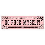 Go Fuck Myself Bumper Sticker