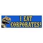 I Eat Corporates Bumper Sticker