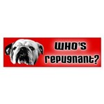 Who's Repugnant Bumper Sticker