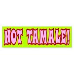 Hot Tamale Bumper Sticker