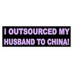 Outsourced Husband Bumper Sticker