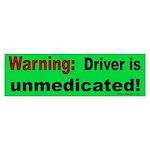Unmedicated Bumper Sticker