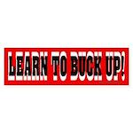 Buck Up Bumper Sticker