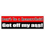 Hemorrhoid Bumper Sticker