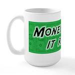 Money Makes it Right Large Mug