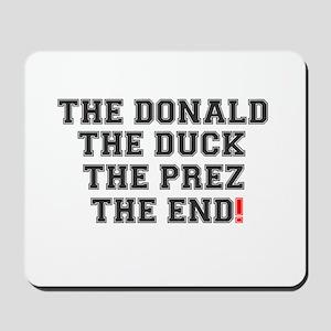 THE DONALD - THE DUCK - THE PREZ - THE E Mousepad