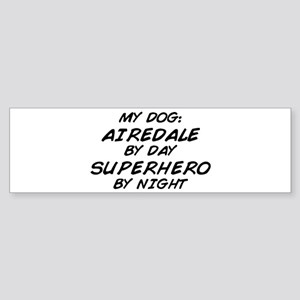 Airedale Superhero by Night Bumper Sticker