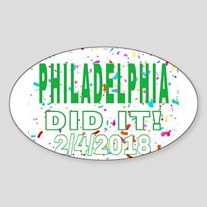PHILADELPHIA DID IT! 2/4/2018 Sticker