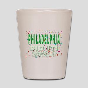 PHILADELPHIA DID IT! 2/4/2018 Shot Glass