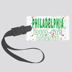PHILADELPHIA DID IT! 2/4/2018 Large Luggage Tag