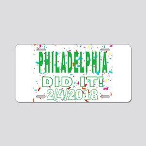 PHILADELPHIA DID IT! 2/4/20 Aluminum License Plate