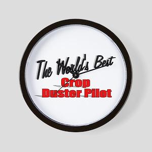 """""""The World's Best Crop Duster Pilot"""" Wall Clock"""