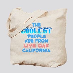 Coolest: Live Oak, CA Tote Bag