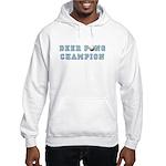 Beer Pong Champion Drinking T Hooded Sweatshirt