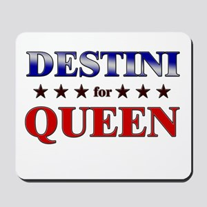 DESTINI for queen Mousepad