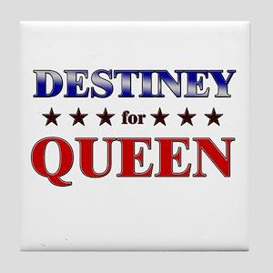 DESTINEY for queen Tile Coaster
