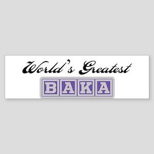 World's Greatest Baka Bumper Sticker
