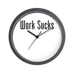 Work: Work Sucks Wall Clock