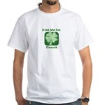 Kiss Me I'm Drunk - Irish Dri White T-Shirt