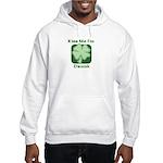Kiss Me I'm Drunk - Irish Dri Hooded Sweatshirt