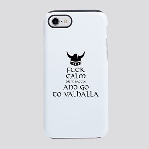 Fuck Calm...Go To Valhalla iPhone 8/7 Tough Case