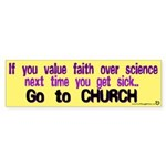If you value faith over science.. bumper sticker