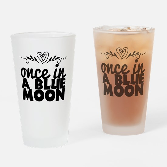 Unique Once in a blue moon Drinking Glass