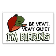 Be Vewy Quiet I'm Birding Sticker (Rectangle)