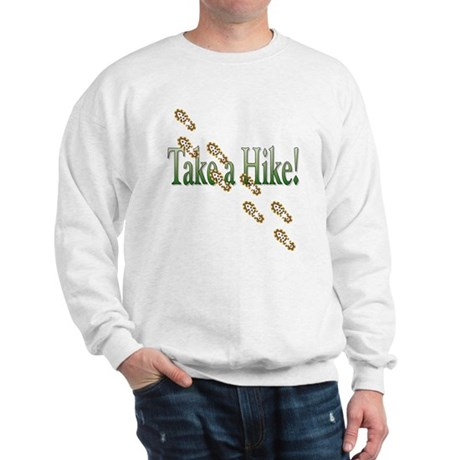 Take a Hike! Sweatshirt