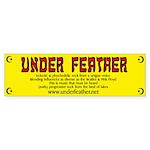 Get Your Under Feather Bumper Sticker Now!