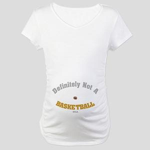Not A Basketball Maternity Shirt!
