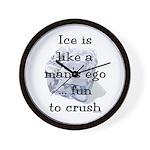 Ice is Like a Man's Ego Wall Clock