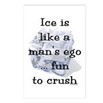 Ice is Like a Man's Ego Postcards (Package of 8)