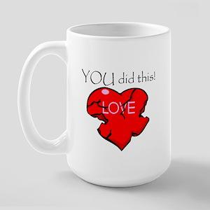 YOU did this Large Mug
