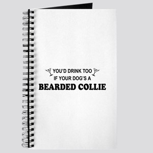 You'd Drink Too Bearded Collie Journal