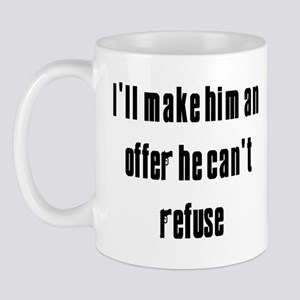 I'll Make Him An Offer He Can't Refuse Mug