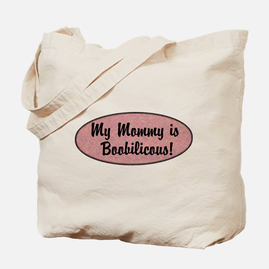 My mommy is boobilicous! Tote Bag