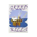 Greed Kills Rectangle Magnet