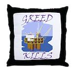 Greed Kills Throw Pillow