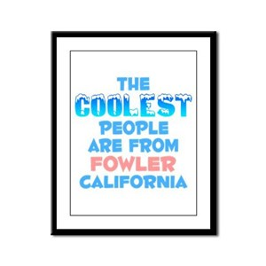 Coolest: Fowler, CA Framed Panel Print