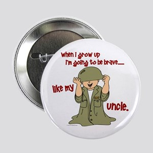 """Brave Like My Uncle 1 2.25"""" Button"""
