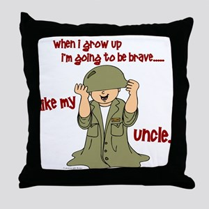 Brave Like My Uncle 1 Throw Pillow