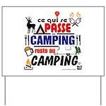 au camping reste au camping Yard Sign
