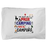 au camping reste au camping Pillow Sham