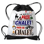 passe au chalet reste au chalet Drawstring Bag